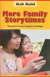 More Family Storytimes : Twenty-Four Creative Programs for All Ages, Reid, Rob, 0838909736