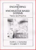 Engineering of Knowledge-Based Systems, Gonzalez, Avelino J. and Dankel, Douglas D., 0130189731