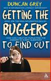 Getting the Buggers to Find Out : Information Skills and Learning How to Learn, Grey, Duncan, 0826499732