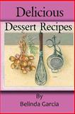 Delicious Dessert Recipes, Belinda Garcia, 1468159739