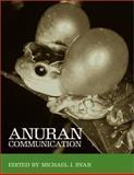 Anuran Communication, Michael J. Ryan, 1560989734