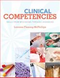 Clinical Competencies : Skills from Beginning Through Advanced, Fleming-MCPhillips, Lorraine, 0135129737
