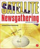 Satellite Newsgathering, Higgins, Jonathan, 0240519736