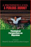 A Promised Land, a Perilous Journey : Theological Perspectives on Migration, , 0268029733