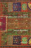 About Persia and Its People, Knanishu, Joseph, 0971309736