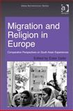 Migration and Religion in Europe : Comparative Perspectives on South Asian Experiences, Gallo, Ester, 1409429733