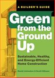 Green from the Ground Up, David Johnston and Scott Gibson, 156158973X
