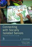Connecting with Socially Isolated Seniors, Patricia Osage and Mary E. McCall, 193252973X