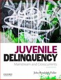 Juvenile Delinquency : Mainstream and Crosscurrents, Fuller, John Randolph, 0199859744
