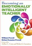 Becoming an Emotionally Intelligent Teacher, Powell, William R. and Kusuma-Powell, Ochan, 1412979749