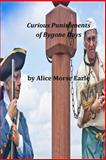 Curious Punishments of Bygone Days, Alice Morse Alice Morse Earle, 1496139747