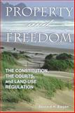 Property and Freedom : The Constitution, the Courts, and Land-Use Regulation, Siegan, Bernard H. and Siegan, Bernard, 1560009748