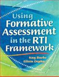 Using Formative Assessment in the RTI Framework, Burke, Kay and Depka, Eileen, 1935249746