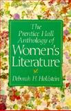 The Prentice Hall Anthology of Women's Literature, Holdstein, Deborah H., 0130819743