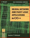 Neural Network and Fuzzy Logic Applications in C-C++, Stephen T. Welstead, 0471309745
