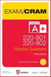 CompTIA a+ 220-801 and 220-802 Practice Questions Exam Cram, Prowse, David L., 0789749742