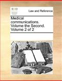 Medical Communications Volume the Second Volume 2, See Notes Multiple Contributors, 1170319742