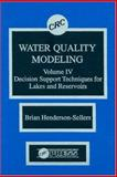 Water Quality Modeling : Decision Support Techniques for Lakes and Reservoirs, Brian Henderson-Sellers, 0849369746