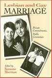 Lesbian and Gay Marriage : Private Commitments, Public Ceremonies, , 0877229740
