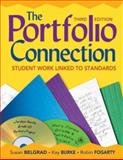 The Portfolio Connection : Student Work Linked to Standards, Burke, Kay, 1412959748