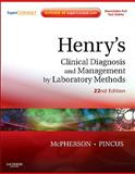 Henry's Clinical Diagnosis and Management by Laboratory Methods : Expert Consult - Online and Print, McPherson, Richard A. and Pincus, Matthew R., 1437709745