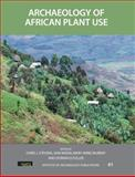 Archaeology of African Plant Use, , 1611329744