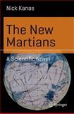 The New Martians : A Scientific Novel, Kanas, Nick, 3319009745