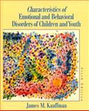 Characteristics of Emotional and Behavioral Disorders, Kauffman, James M., 0135159741