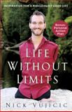Life Without Limits, Nick Vujicic, 0307589749
