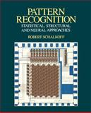 Pattern Recognition : Statistical, Structural and Neural Approaches, Schalkoff, Robert J., 0471529745