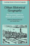 Urban Historical Geography : Recent Progress in Britain and Germany, Shaw, Gareth, 0521189748