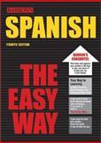 Spanish the Easy Way, Ruth J. Silverstein and Allen Pomerantz, 0764119745