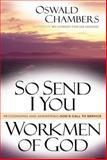 So Send I You - Workmen of God, Oswald Chambers, 0929239741
