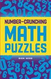 Number-Crunching Math Puzzles, Dick Hess, 1454909749