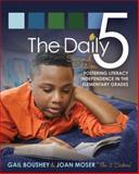 Daily Five, the (Second Edition) : Fostering Literacy in the Elementary Grades, Boushey, Gail and Moser, Joan, 1571109749