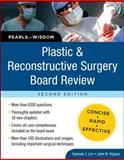 Plastic and Reconstructive Surgery Board Review, Lin, Samuel J. and Hijjawi, John B., 0071629742