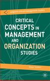 Critical Concepts in Management and Organization Studies : Key Terms and Concepts, Dunne, Stephen and Stokes, Peter, 0230019749
