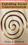 Unfolding Social Constructionism, Hibberd, Fiona J., 0387229744