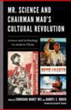 Mr. Science and Chairman Mao's Cultural Revolution : Science and Technology in Modern China, , 0739149741
