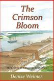 The Crimson Bloom, Denise Weimer, 0988189747