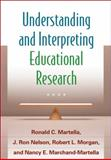 Understanding and Interpreting Educational Research, Martella, Ronald C. and Nelson, J. Ron, 1462509746
