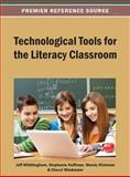 Technological Tools for the Literacy Classroom, Jeff Whittingham, 1466639741