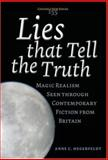 Lies that Tell the Truth : Magic Realism Seen through Contemporary Fiction from Britain, Hegerfeldt, Anne C., 9042019743