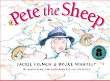 Pete the Sheep, Jackie French and Bruce Whatley, 0207199744