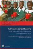 Rethinking School Feeding, Donald Bundy and Carmen Burbano, 0821379747