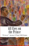 All Eyes on the Prince, Jason Williams, 1456419749