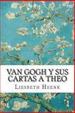 Van Gogh y Sus Cartas a Theo, Liesbeth Heenk, 1500349747