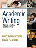 Academic Writing : Genres, Samples, and Resources, Jolliffe, David A. and Mulvaney, Mary Kay A., 0321179749