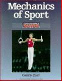 Mechanics of Sport : A Practitioner's Guide, Carr, Gerry, 0873229746