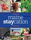 Official Maine Stay-Cation Manual, Dena Riegel, 0892729740